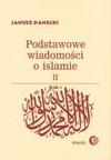 Podstawowe wiadomości o islamie. [T.] 2 - Janusz Danecki