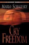 Cry Freedom - Marlo Schalesky