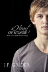 A Heart of Honor - J.P. Grider