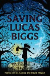 Saving Lucas Biggs - Marisa de los Santos, David Teague