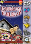 The Mystery on the Underground Railroad ((Real Kids, Real Places)) - Carole Marsh
