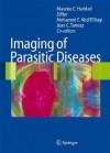 Imaging of Parasitic Diseases - Maurice C. Haddad, Jean C. Tamraz, A.L. Baert, Mohamed E. Abd El Bagi