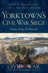 Yorktown's Civil War Siege: Drums along the Warwick - John V. Quarstein, J. Michael Moore