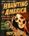 Haunting of America (History and Hauntings) - Troy Taylor