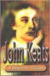 Keats: A Beginner's Guide - David Edwards