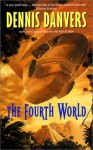 The Fourth World - Dennis Danvers