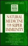 Natural Medicine for Superimmunity: The Dell Natural Medicine Library - Deborah Mitchell