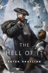 The Hell of It: A Tor.Com Original - Peter Orullian