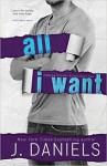 All I Want - J. Daniels