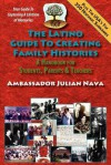 The Latino Guide to Creating Family Histories - Julian Nava, Esteban Torres, Kirk Whisler