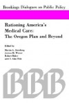 Rationing America's Medical Care: The Oregon Plan and Beyond - Martin A. Strosberg, Robert Baker