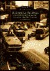 Atlanta Scenes: Photojournalism in the Atlanta History Center Collection (Images of America (Arcadia Publishing)) - Kimberly Blass, Michael Rose