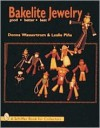 Bakelite Jewelry: Good * Better * Best - Donna Wasserstrom, Leslie A. Pina