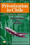 Privatization In Chile: An Economic Appraisal - Rolf Luders Schwarzenberg