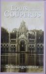 De koningsromans - Louis Couperus