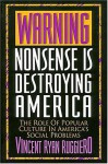Warning, Nonsense Is Destroying America - Vincent Ryan Ruggiero