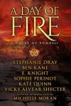 A Day of Fire: a novel of Pompeii - Stephanie Dray, Ben Kane, E. Knight, Sophie Perinot, Kate Quinn, Vicky Alvear Shecter, Michelle Moran