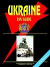 Ukraine Tax Guide - USA International Business Publications, USA International Business Publications