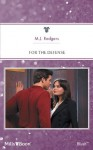 Mills & Boon : For The Defense (White Knight Investigations) - M.J. Rodgers