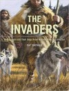 The Invaders: How Humans and Their Dogs Drove Neanderthals to Extinction - Donna Postel, Mary Raymond Shipman Andrews