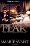 Fear: Falling in Love with An Alpha Billionaire - Amarie Avant