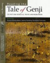 Reading the Tale of Genji: Its Picture-Scrolls, Texts and Romance - Richard Stanley-Baker