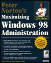 Peter Norton's Maximizing Windows 98 Administration (Peter Norton (Sams)) - Peter Norton, Forrest Houlette