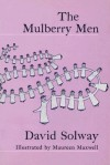 The Mulberry Men - David Solway