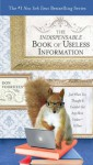 The Indispensable Book of Useless Information: Just When You Thought It Couldn't Get Any More Useless--It Does - Don Voorhees