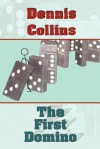 The First Domino - Dennis Collins
