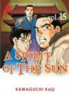 A Spirit of the Sun Vol. 15 - Kaiji Kawaguchi