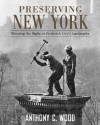 Preserving New York: Winning the Right to Protect a City S Landmarks - Anthony C. Wood