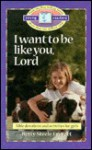 I Want to Be Like You Lord - Betty Steele Everett