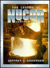 The Legend of Nucor Corporation - Jeffrey L. Rodengen