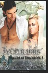 Ivormantis (Dragons of Dragonose) (Volume 3) - Alice Brown, Lady V