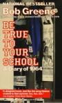 Be True to Your School - Bob Greene