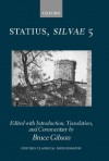 Statius Silvae 5: Bk. 5 (Oxford Classical Monographs) - Bruce Gibson