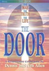 The Door: The Way, the Truth, the Life -- A Resurrection Celebration - Dennis Allen