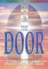 The Door: The Way, the Truth, the Life -- A Resurrection Celebration - Dennis Allen, Nan Allen