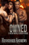 Owned: A New World Order Book - Hennessee Andrews, Kasi Alexander, Harris Channing