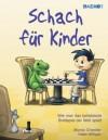 Schach für Kinder (German Edition) - Helen Milligan, Murray Chandler