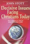 Decisive Issues Facing Christians Today - John R.W. Stott