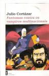 Fantomas Contra os Vampiros Multinacionais - Julio Cortázar, Xavier Teixidó