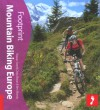 Mountain Biking Europe: Tread Your Own Path - Chris Moran, Ben Mondy