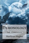 Demonology: An Overview - Marilynn Hughes