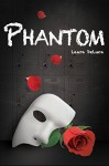 Phantom (Dark Musicals Trilogy Book 1) - Laura DeLuca, Rosa Sophia