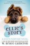 Ellie's Story (A Dog's Purpose) - W. Bruce Cameron