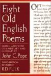 Eight Old English Poems (Third Edition) - Robert D. Fulk, John C. Pope