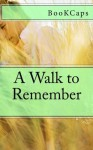 A Walk to Remember: A BookCaps Study Guide - BookCaps