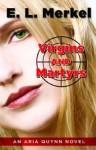 Virgins and Martyrs - Earl Merkel
